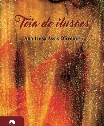 Teia de Ilusões - Ana Luisa de Oliveira