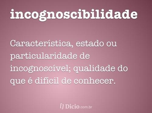 Incognoscibilidade