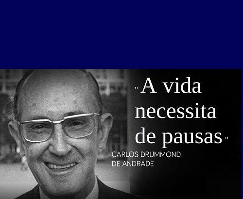 Pausa - Carlos Drummond de Andrade